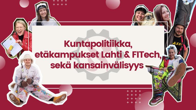 Kuntapolitiikka, etäkampukset Lahti & FITech, sekä kansainvälisyys