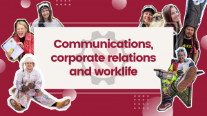 Communications, corporate relations and worklife