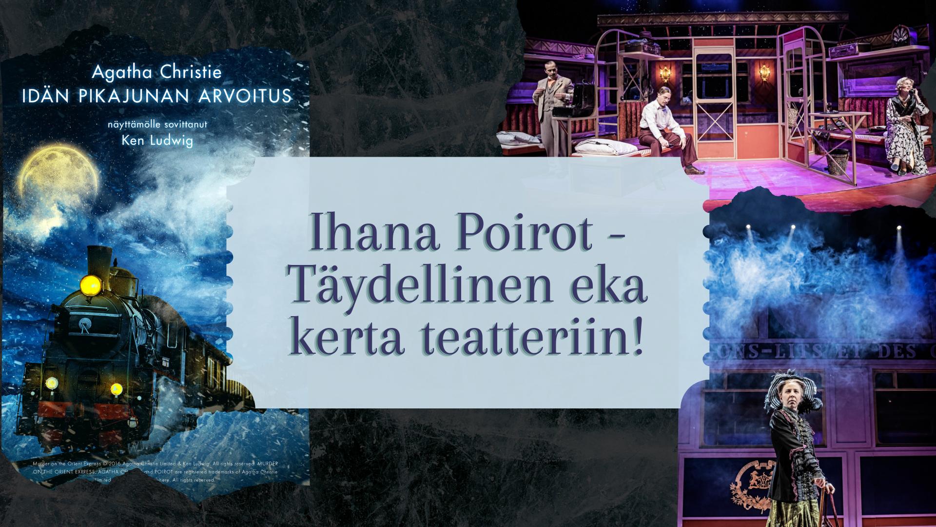 Ihana Poirot - Täydellinen eka kerta teatteriin!