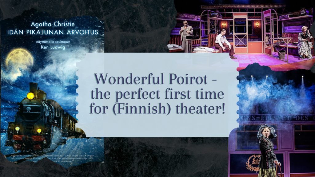 Wonderful Poirot - the perfect first time for (Finnish) theater!