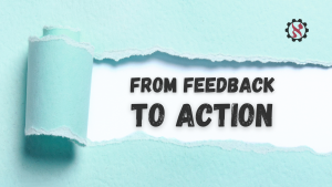 from feedback to action
